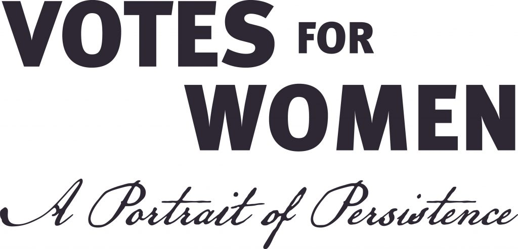 Votes for Women A Portrait of Persistence