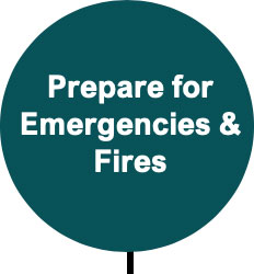 Prepare for Emergencies and Fires